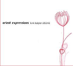Orient Expressions - Kırık Kalpler Albümü