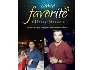 Favorite Eğlence & Magazin İzmirin Fenomeni haline geldi