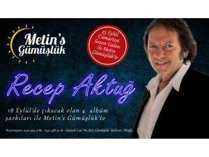 Metin's Gümüşlük Sezon Galasına ünlü sanatçı Recep Aktuğ ile imza atıyor.