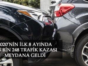 2020'NİN İLK 8 AYINDA 235 BİN 248 TRAFİK KAZASI MEYDANA GELDİ