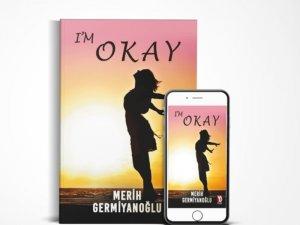 Merih Germiyanoğlu Kaleminden I'm Okay Okurla Buluştu