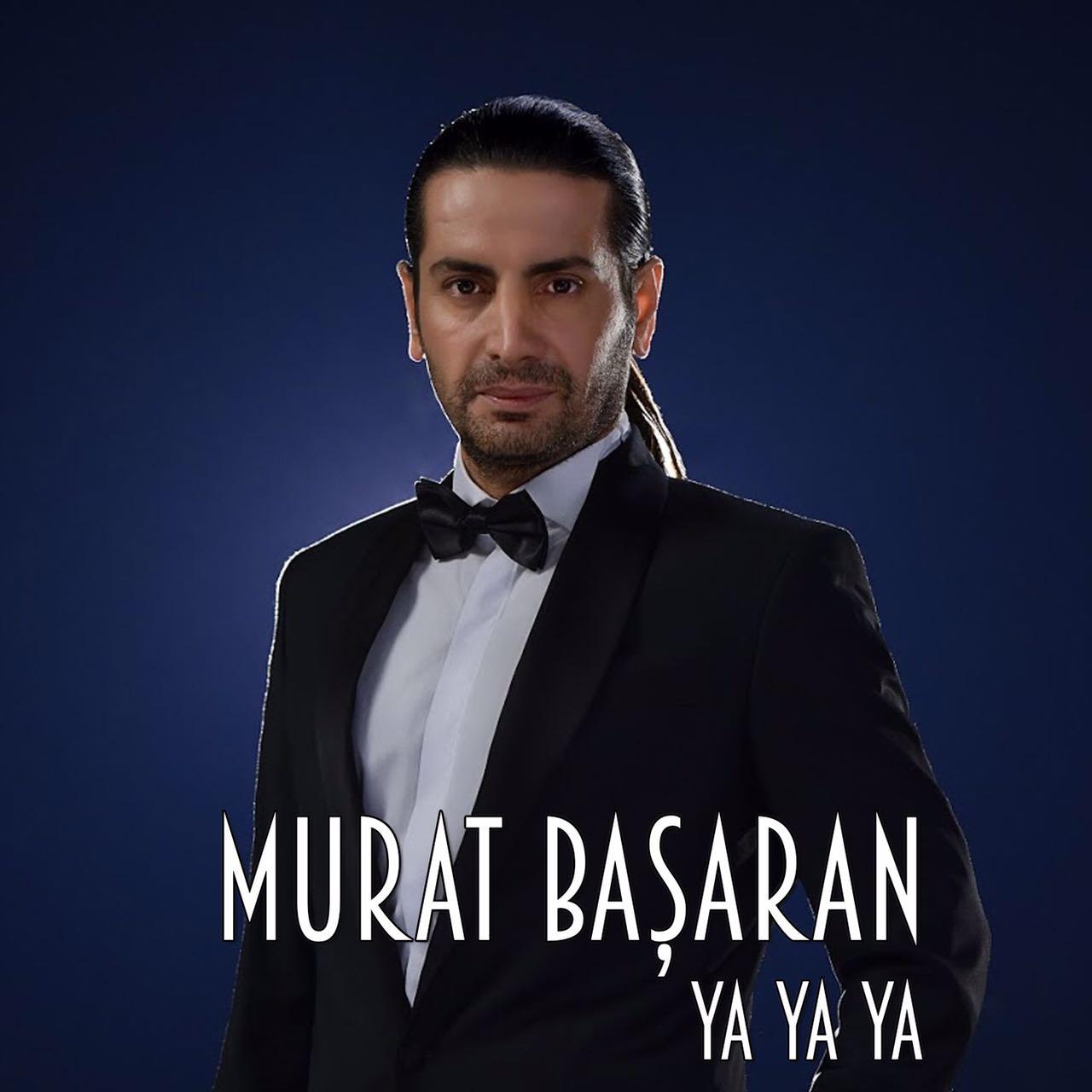 Murat Başaran - Ya Ya Ya